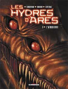 Les Hydres d'Arès - Tome 1